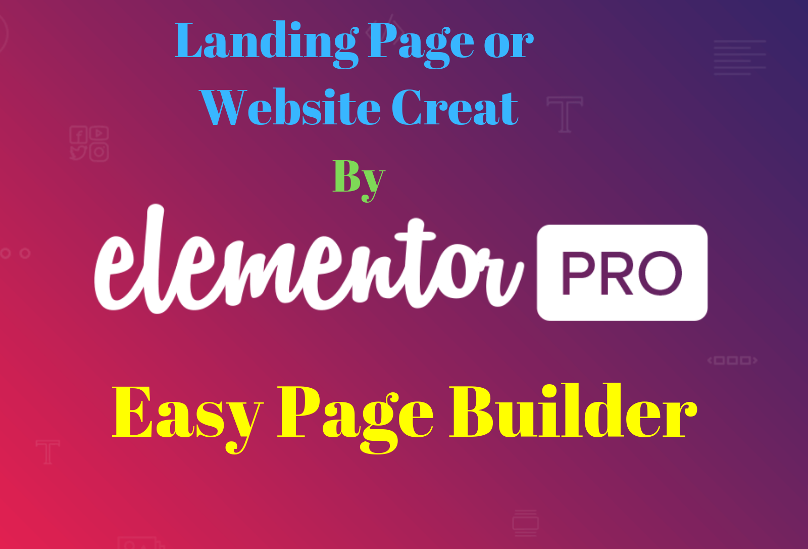 Design Professional Landing Page or Website Using Elementor or Elementor Pro