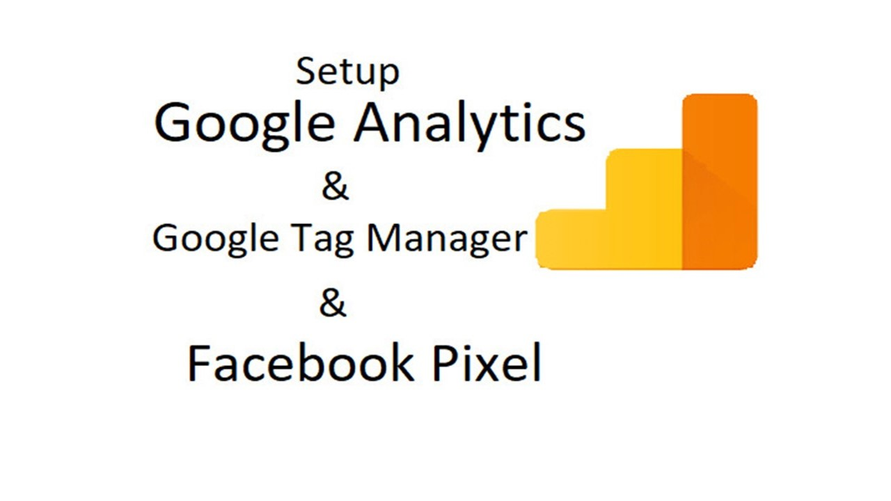 Google Analytics,  Tag Manager Setup,  Goal and eCommerce Purchase Tracking