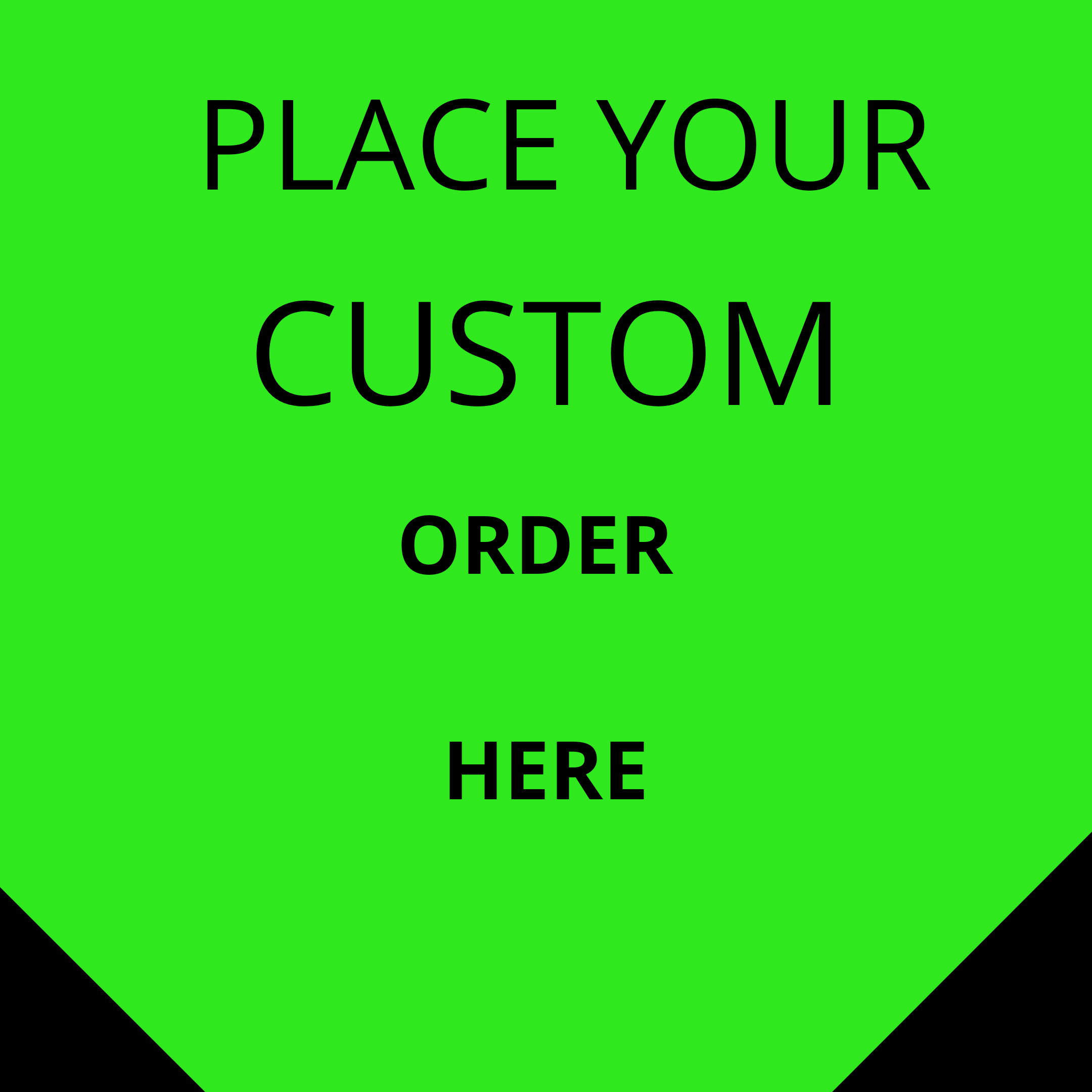 Place your custom order here am 100 available