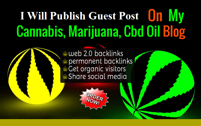 Publish Guest Post On CBD,  Cannabis Related Niche on my blog