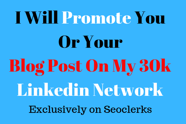 I Will Promote You Or Your Blog Post, Ebook On My 30k Linkedin Network