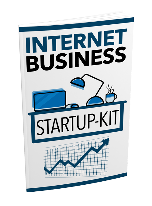 Internet Business Startup Kit - START INTERNET BUSINESS NOW!