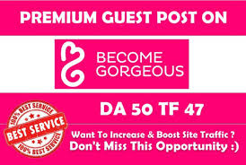 provide A Guest Post On becomegorgeous. com