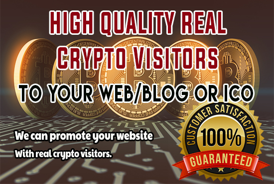 High quality real crypto visitors to Web Blog or ICO