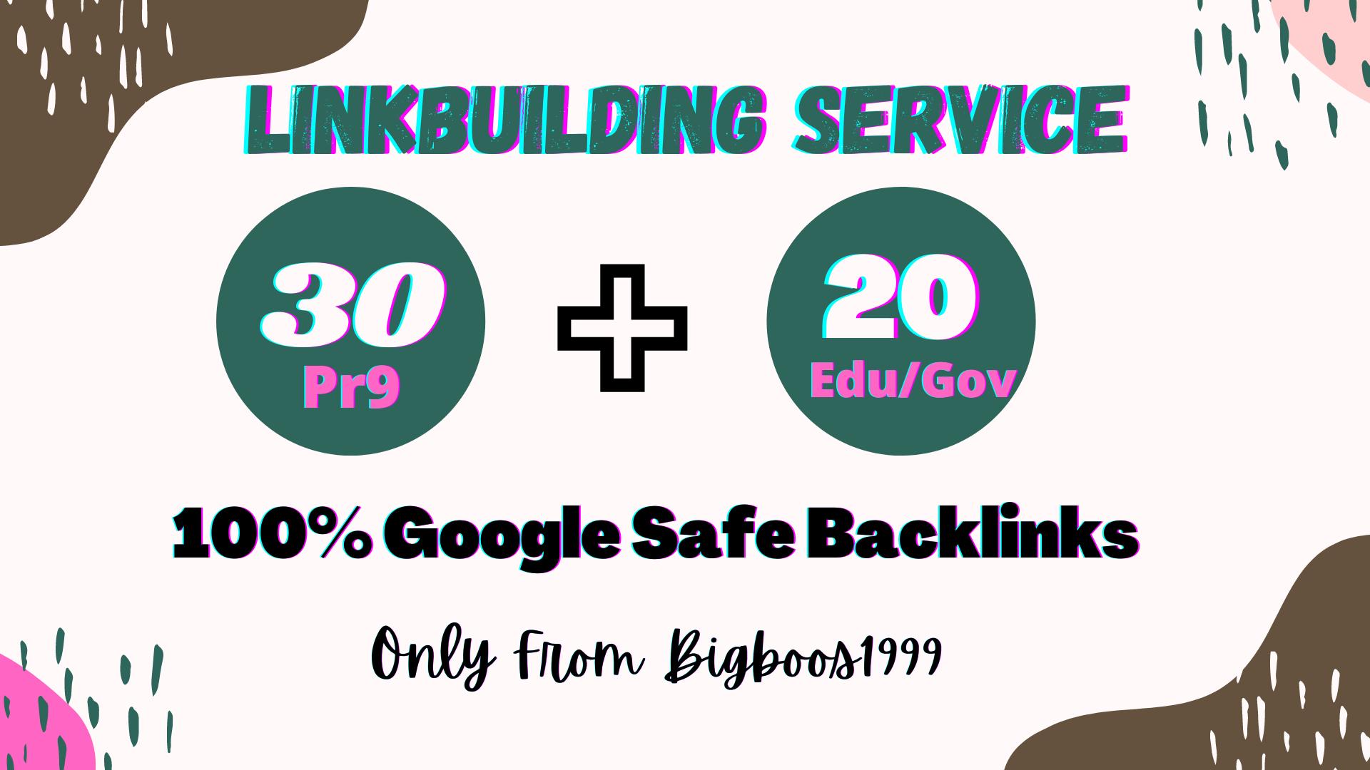 I will manually do 30 PR9 + 20 Edu/Gov High SEO Authority Backlinks - Skyrocket your Google RANKINGS