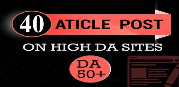 I will provide 40 unique article submission with da 50 plus unique domain backlinks