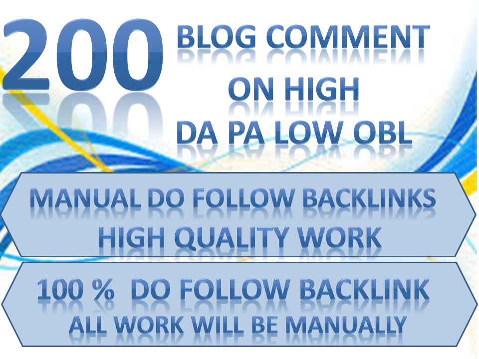 I will Do 200 Blog Comment with HIGH DA PA And LOW OBL LINK