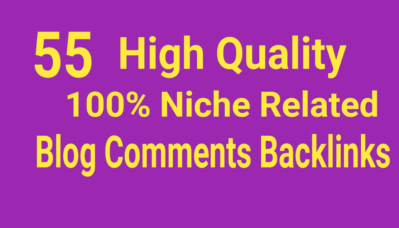 55 High Quality Niche Relevant Blog Comments Backlinks with Low Obl