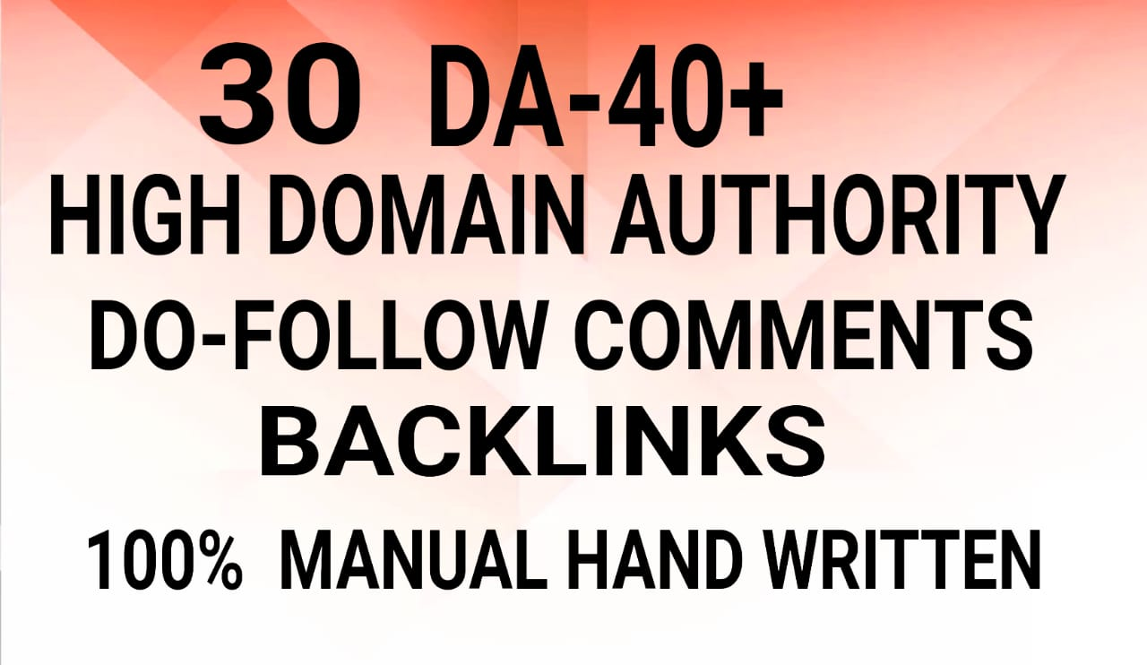 I Will Do High DA-40+ All Unique Domain 30 Do-Follow Comments Backlinks Manually Hand Written