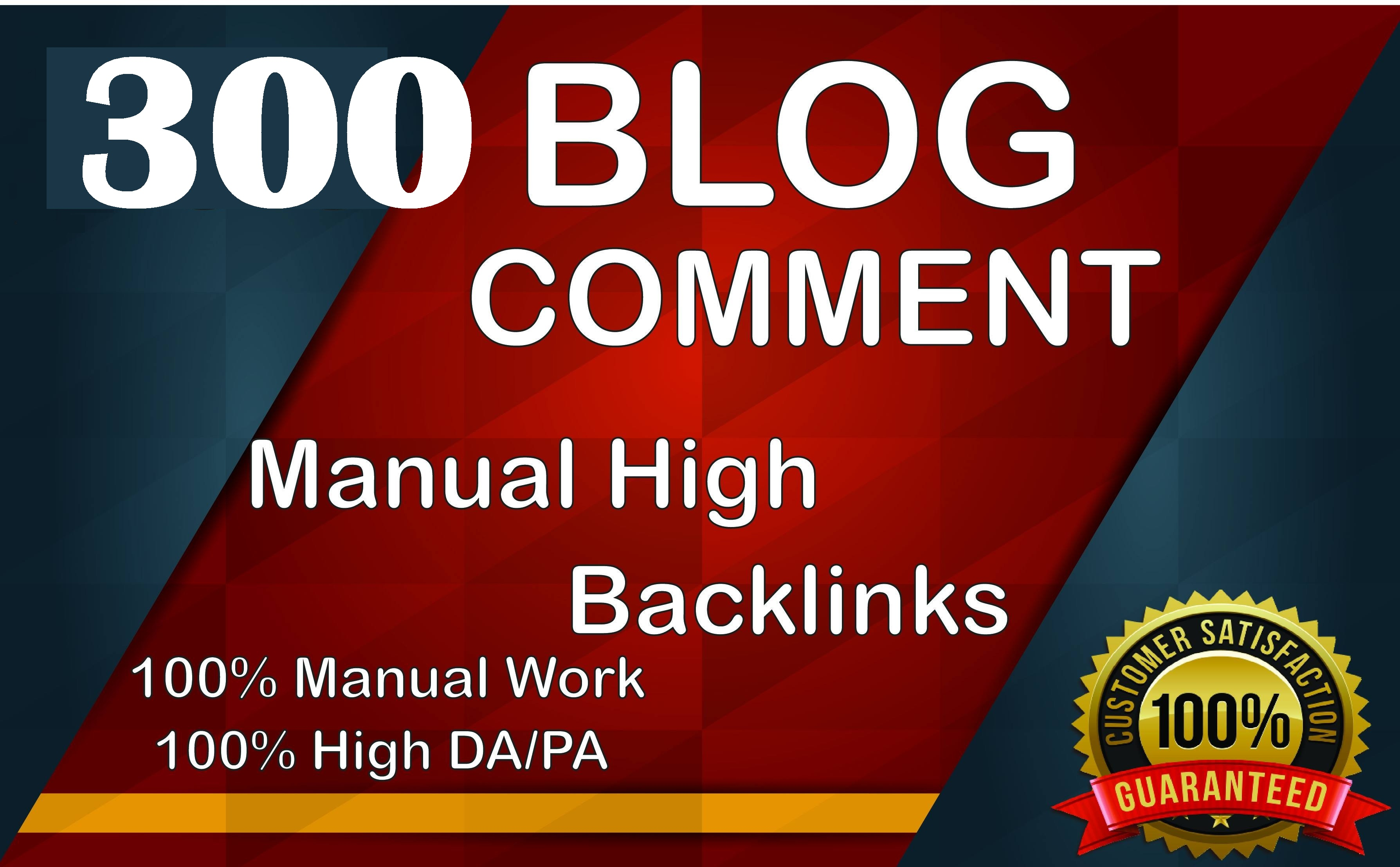 I will do manually 300 Dofollow blog comment with high DA PA