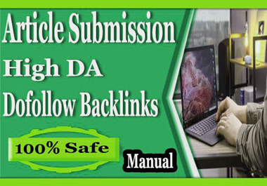 I will Create Manually 45 Article Submission with SEO Backlinks