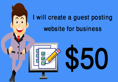 I will create a guest posting website for business