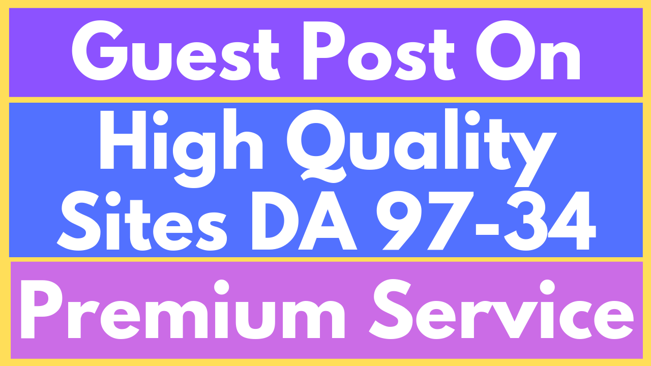 I will publish guest post on high quality sites DA 97-34