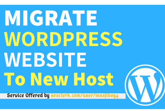I will migrate wordpress website to new host