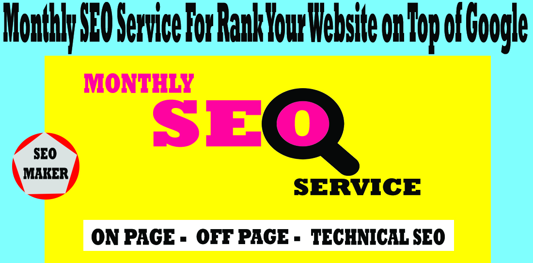 Monthly SEO Service For Rank Your Website on Top of Google 2021