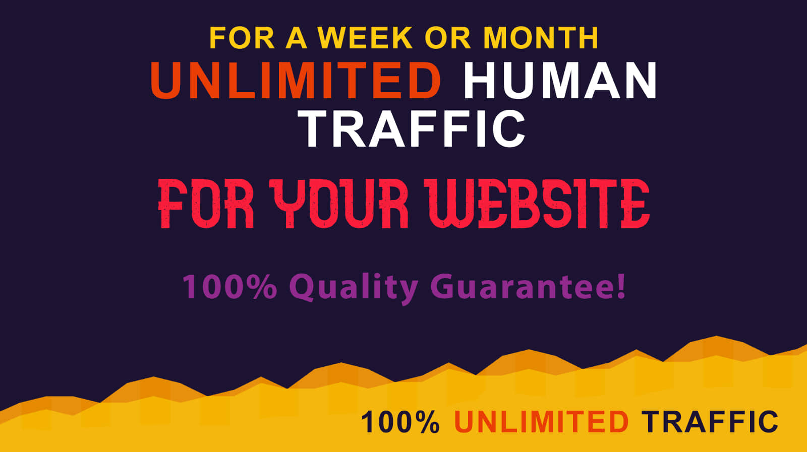 Unlimited real human traffic for a week or month