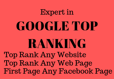 I will do guaranteed google top ranking of any Web page and Facebook page