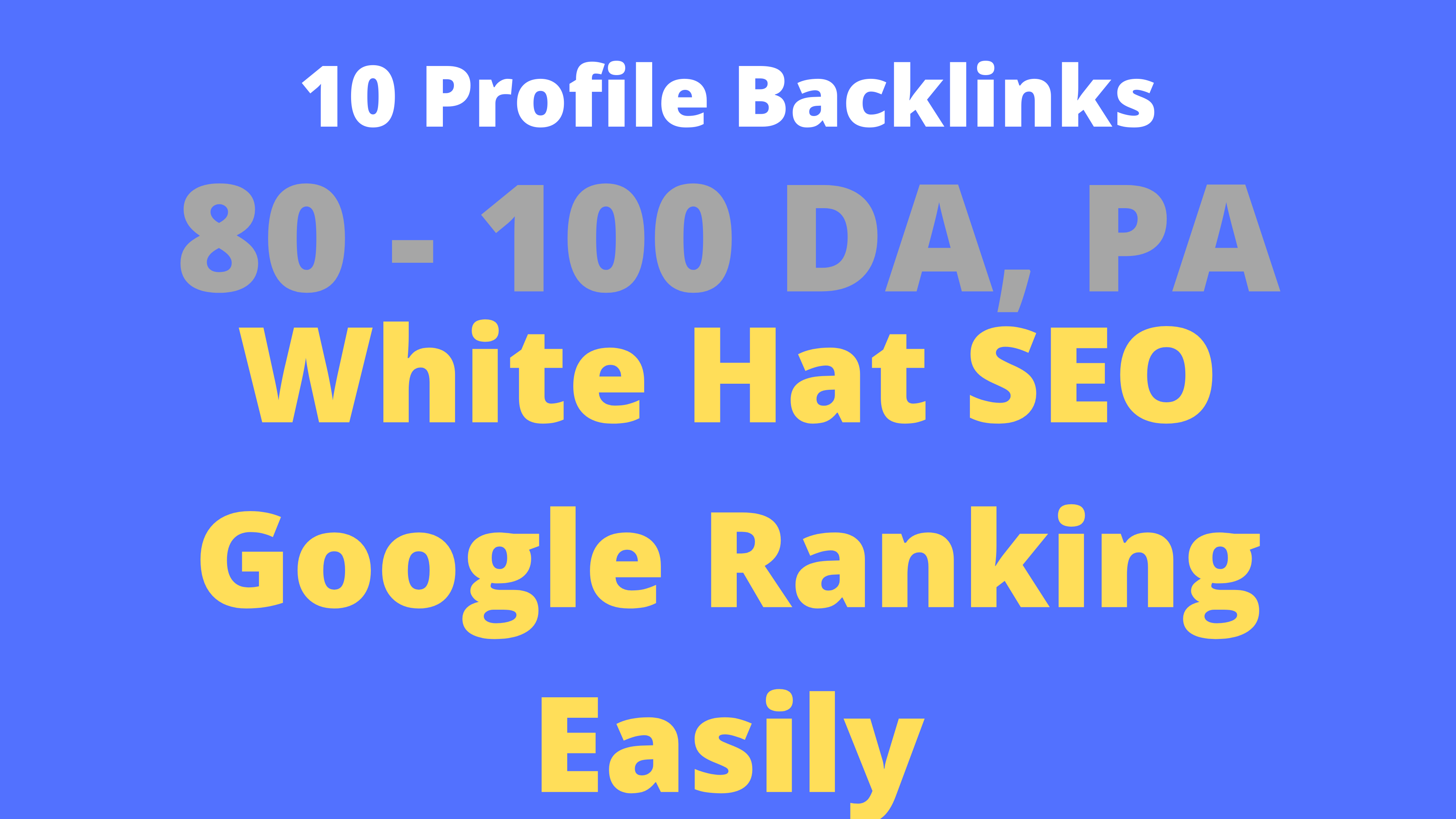10 White Hat SEO Profile Backlilnk High DA PA Sites