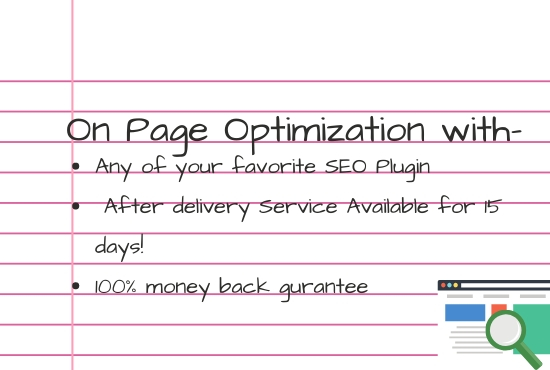 I will do On page optimization with Yoast or Rankmath plugin
