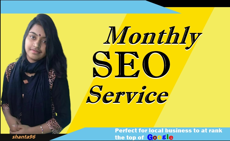 I will complete monthly SEO service for google top ranking