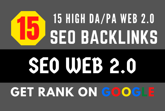 Will create high DA PA Dofollow Manually 15 High Authority Permanent WEB 2.0 Backlinks