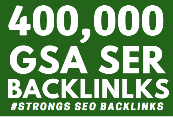 400K GSA Backlinks ranking your website