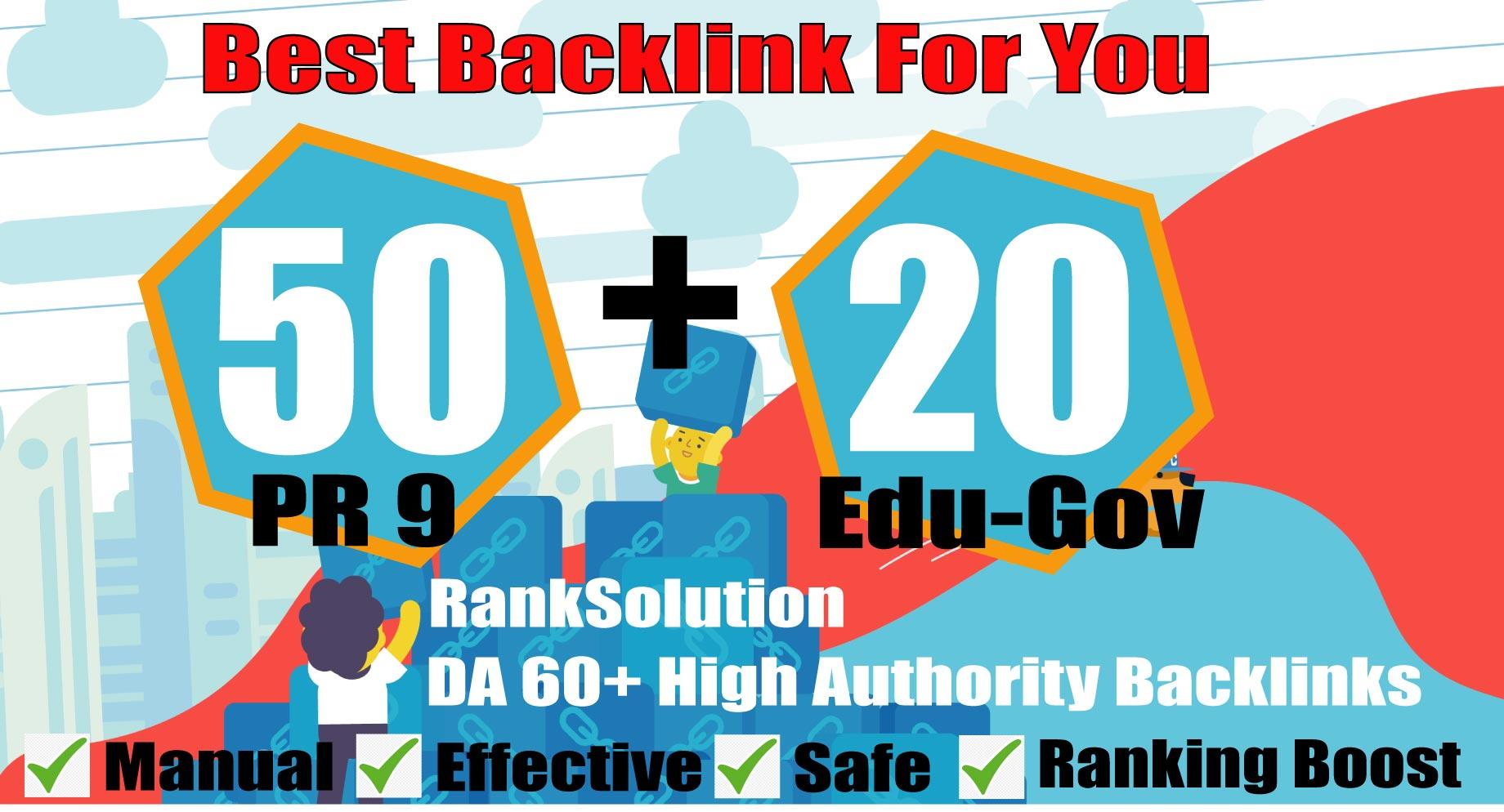 manually do 50 PR9+ 20 EDU-GOV Backlinks From Authority Domains