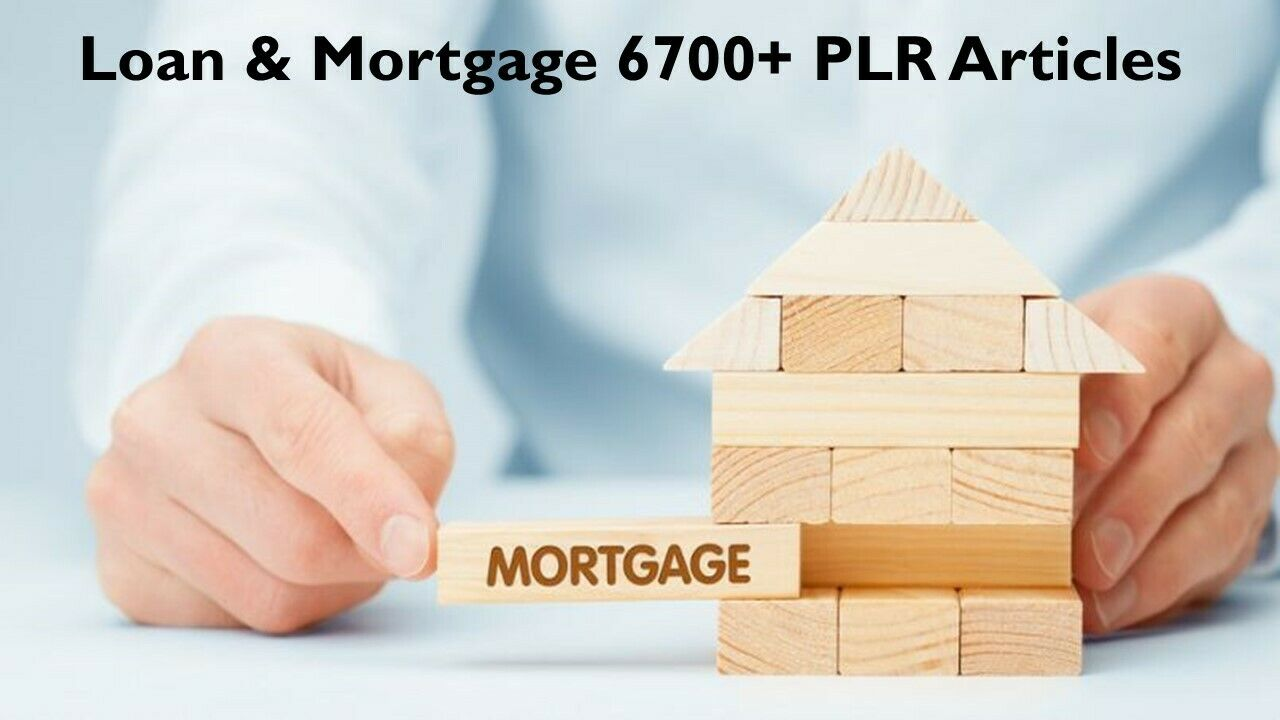 I will give All about Loan & Mortgage 6700+ PLR Articles