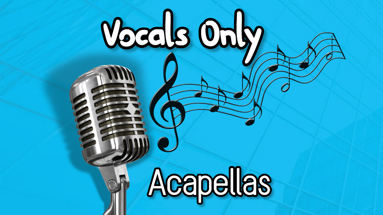 create a acapella of the song you want