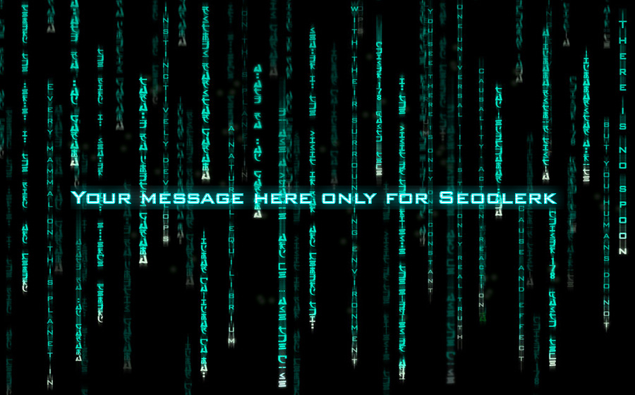 I will create your message with the matrix style