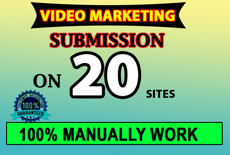 manually make video submission on 20 video sharing sites with high da and pa
