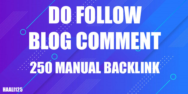 I will 250 manual dofollow blog comment backlinks