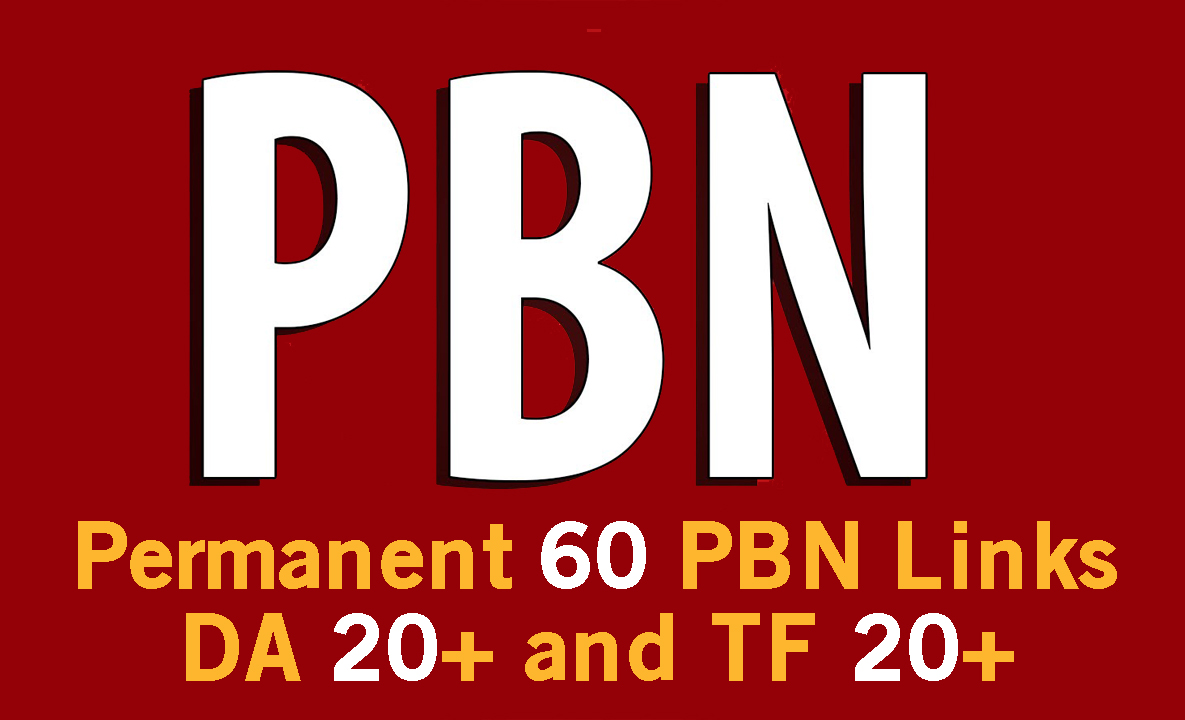 Permanent 60 PBN Links - DA 20+ and TF 20+ Fast delevery