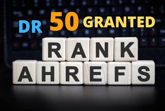 Increase domain rating ahrefs DR 50 plus DA 50