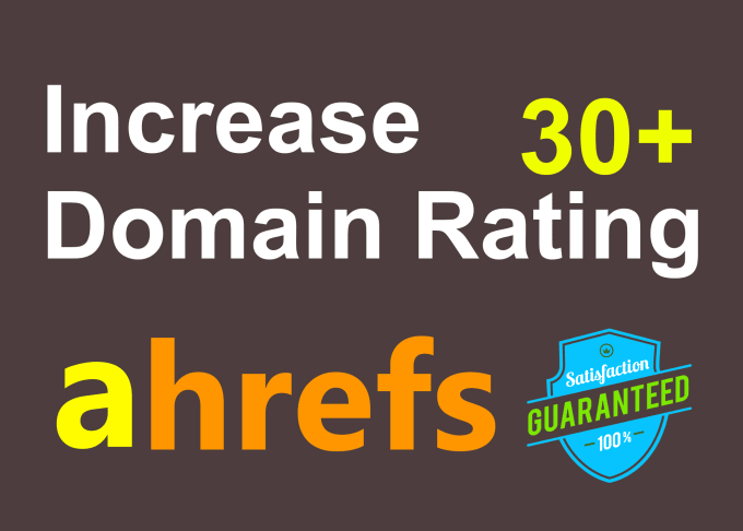 I will increase domain rating ahrefs dr 30 plus or money refund
