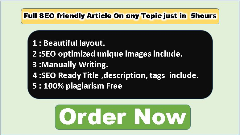 I will write Fully SEO friendly Article For You in 3hrs On Any topic