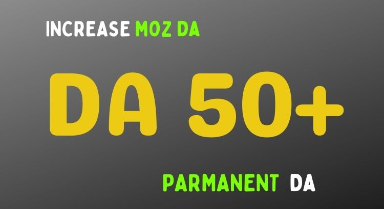 i will increase domain authority MOZ DA from 0 to 50 with high quality backlinks
