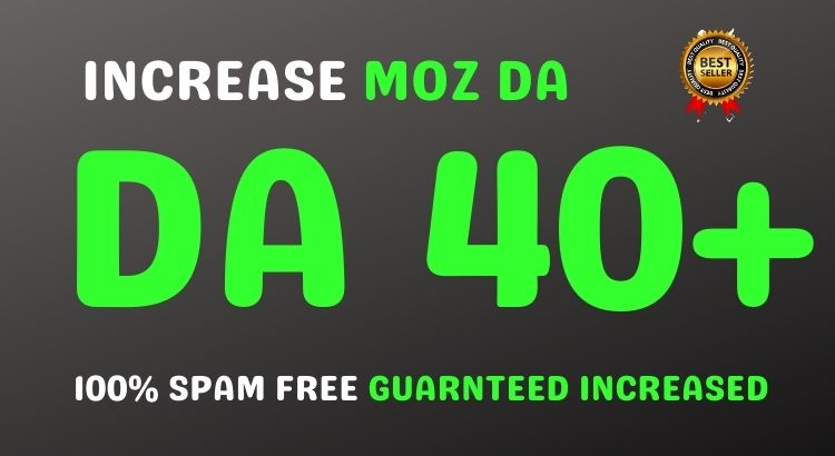i will increase DOMAIN AUTHORITY FROM 0 TO 40 DA with zero spam score in 30 days