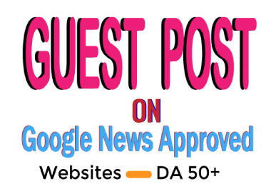 I will submit dofollow guest post on google news approved website