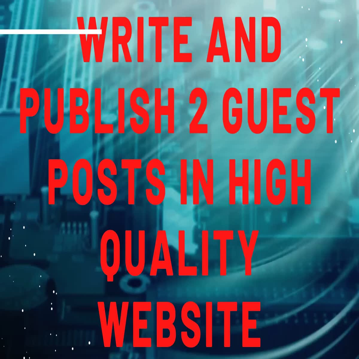 write and publish 2 guest posts in high quality website