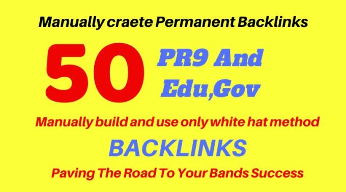 I will do 50 pr9 and edu, gov high authority backlinks