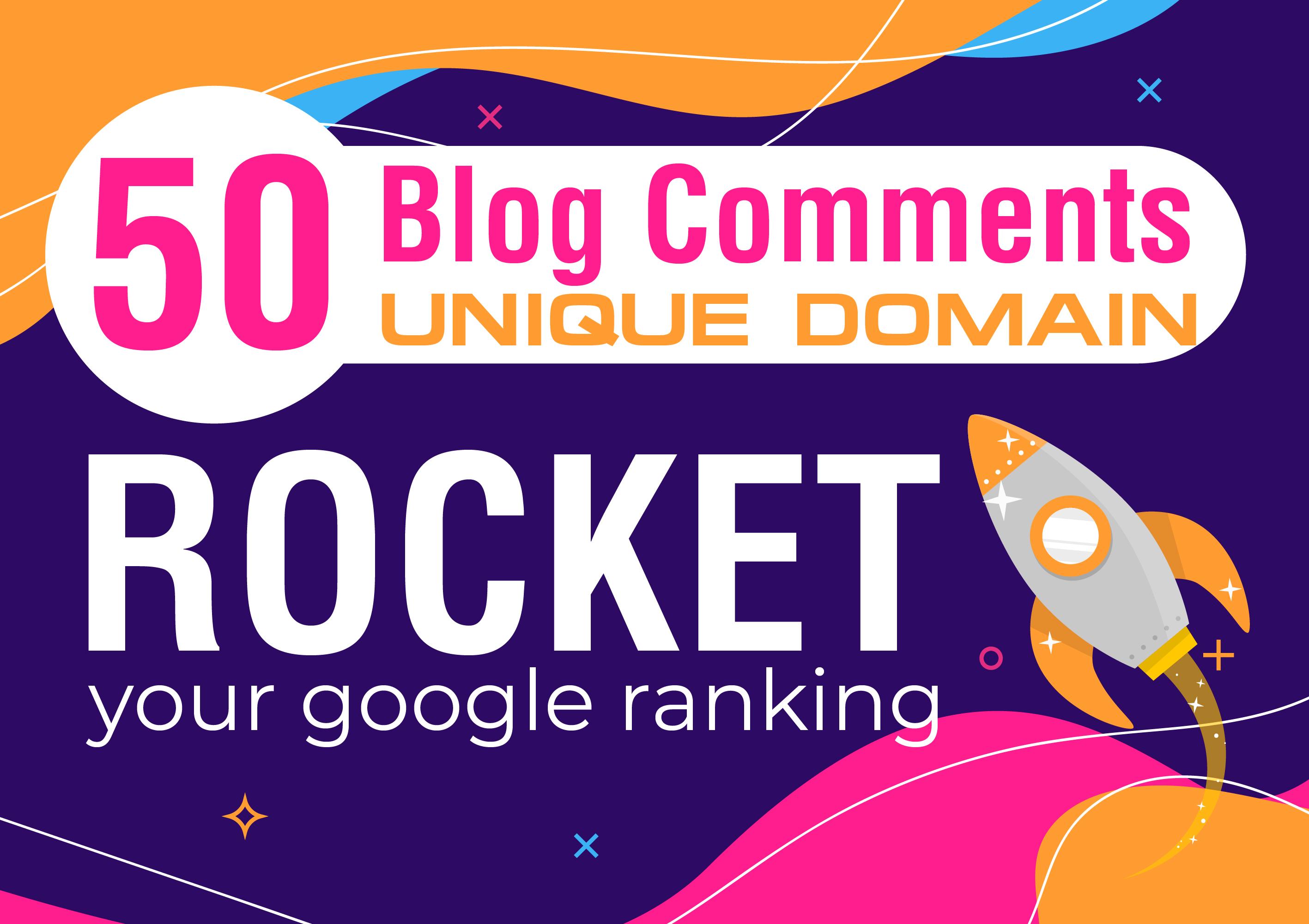 make 50 blog comments unique domain rocket your google ranking