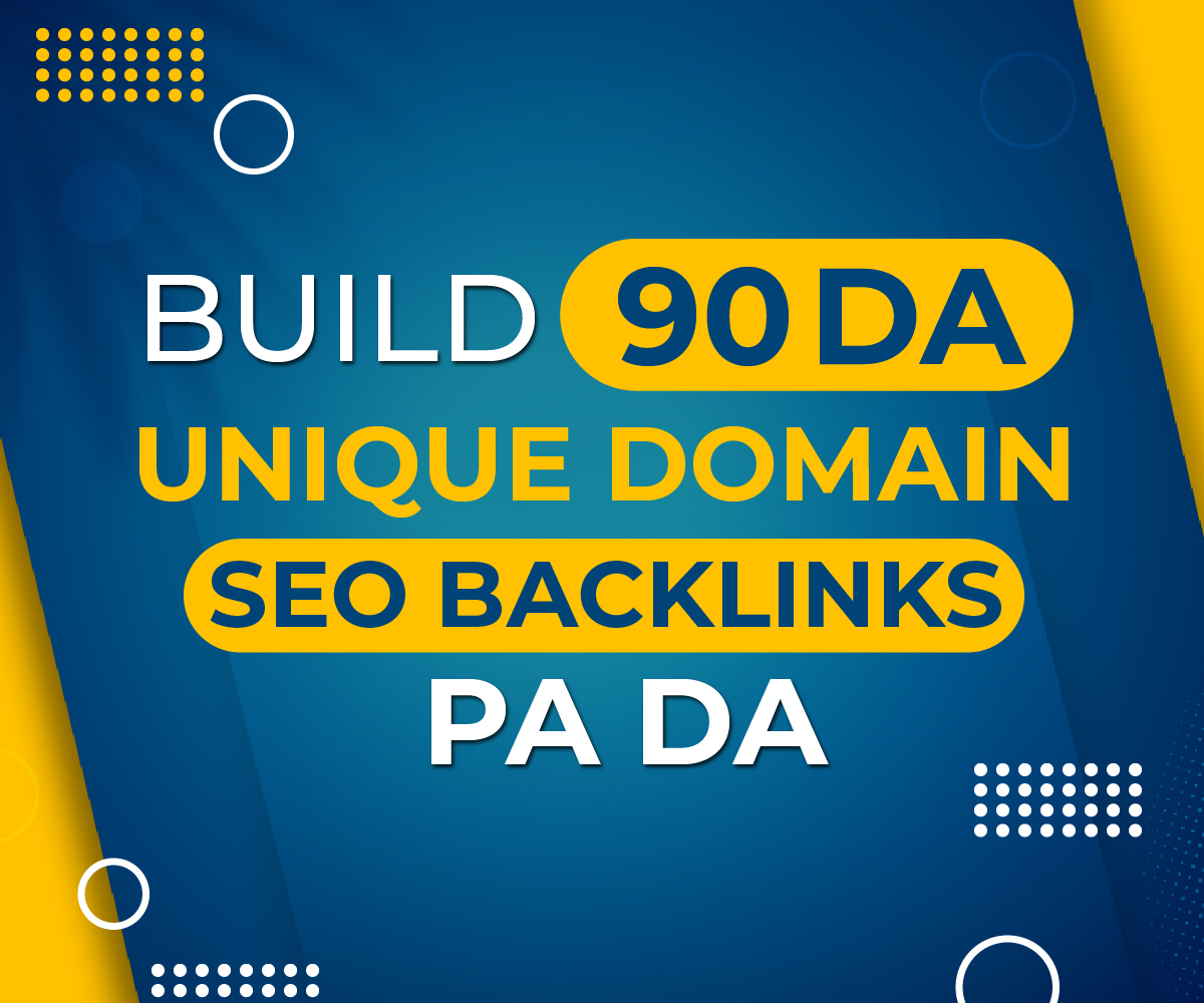 Build 90 DA Unique Domain SEO Backlinks PA DA