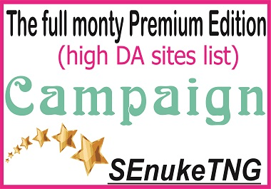 Get Top SEO Campaign - The full monty Premium Edition -high DA sites list
