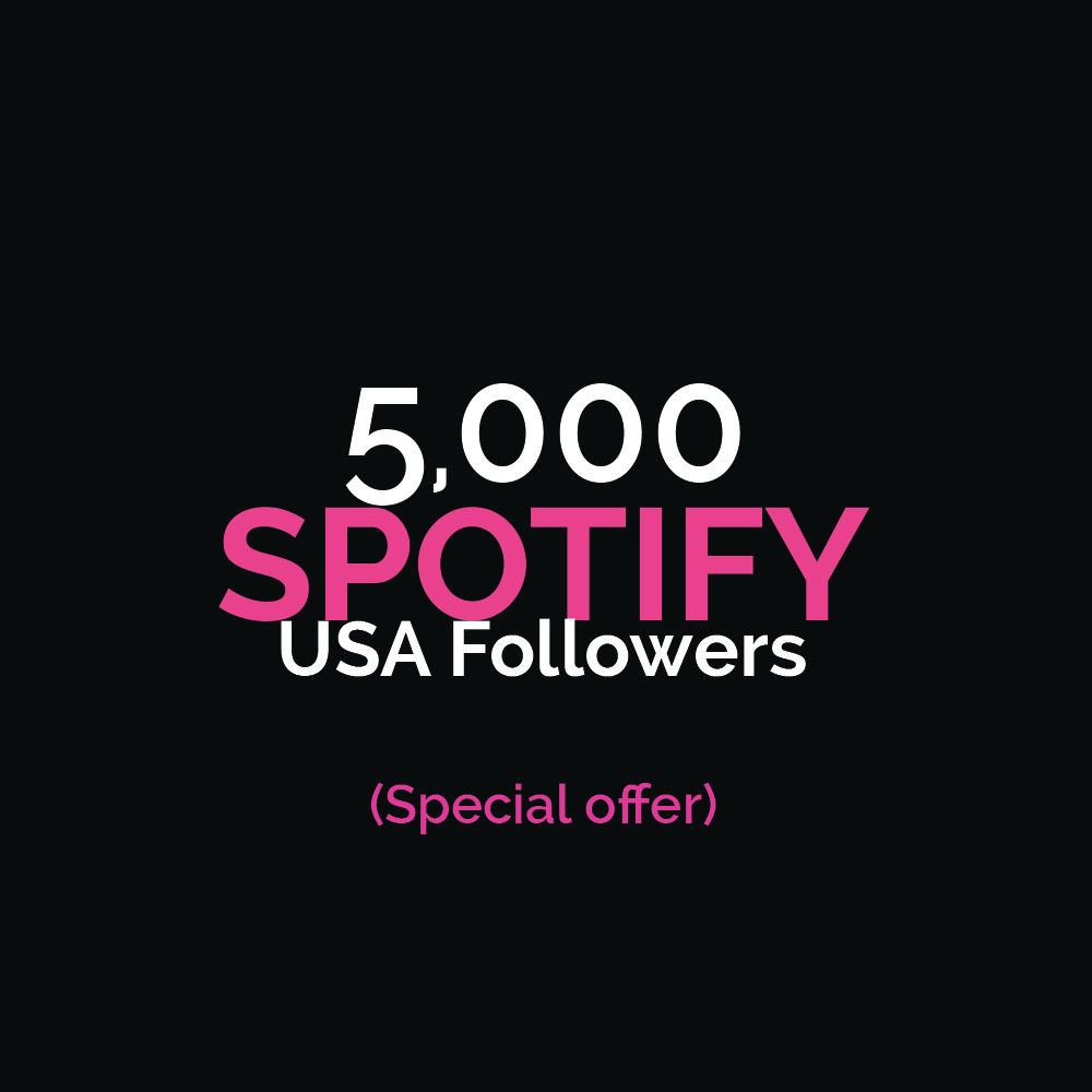 5000+ USA HQ Sp0tify Followers Special Offer