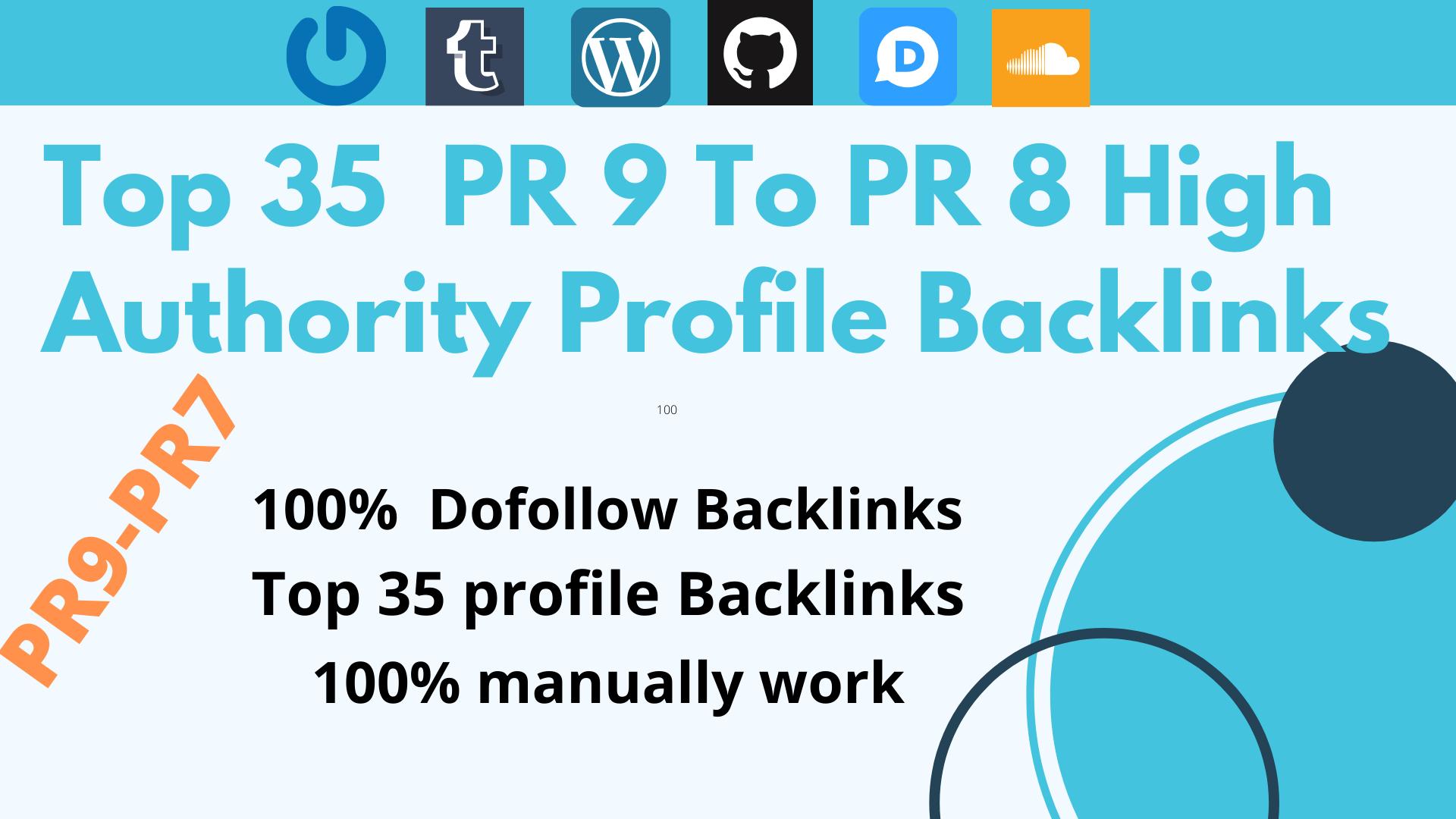 Give you Top 35 high authority do-follow PR9-PR7 profile backlinks