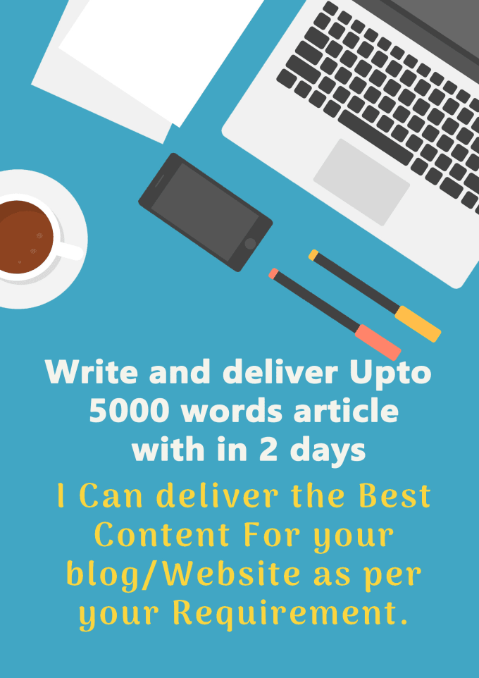 I will write 5000 words article in 48 hrs with best research,SEO optimized,no error