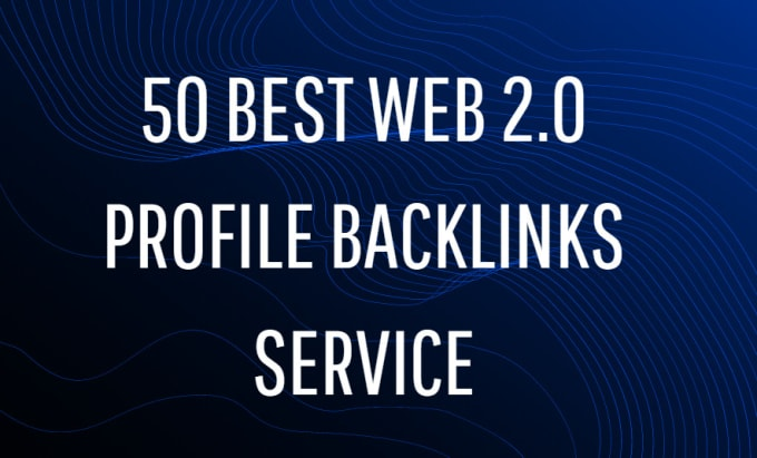 I will provide 50 best web 2.0 profile backlinks service