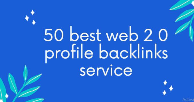 I will create 50 best web 2.0 profile backlinks service