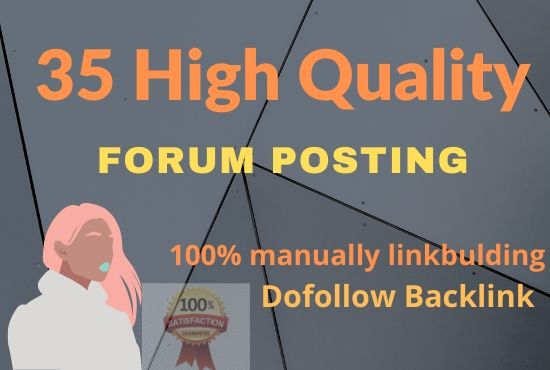 I can do 35 niche relevant Forum Posting on high DA site